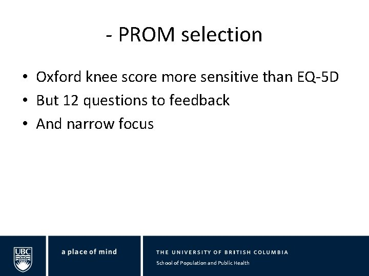 - PROM selection • Oxford knee score more sensitive than EQ-5 D • But