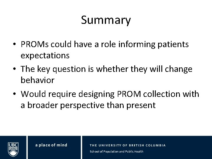Summary • PROMs could have a role informing patients expectations • The key question