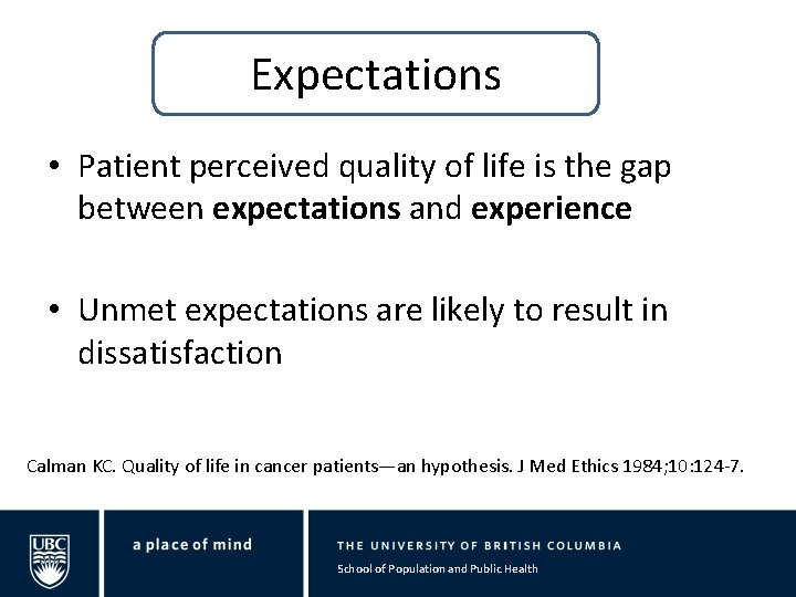 Expectations • Patient perceived quality of life is the gap between expectations and experience