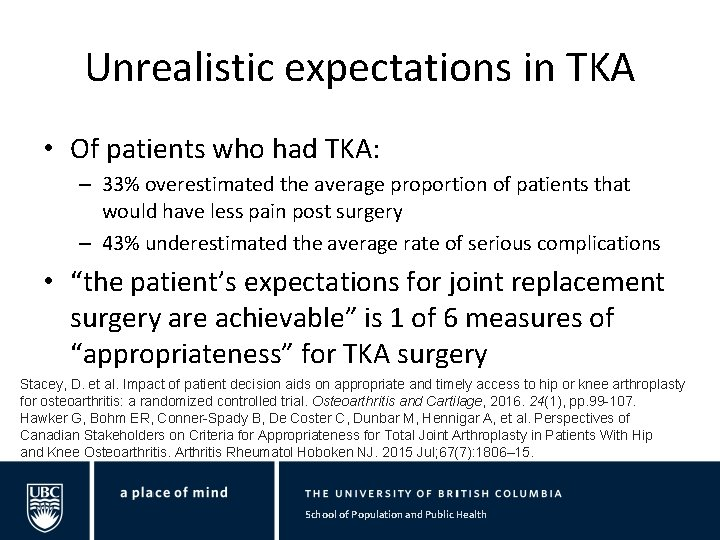 Unrealistic expectations in TKA • Of patients who had TKA: – 33% overestimated the