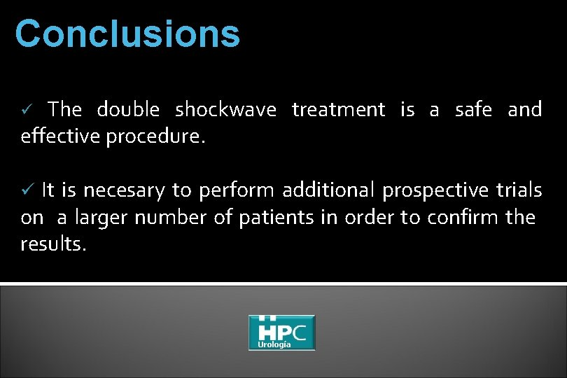 Conclusions The double shockwave treatment is a safe and effective procedure. ü It is