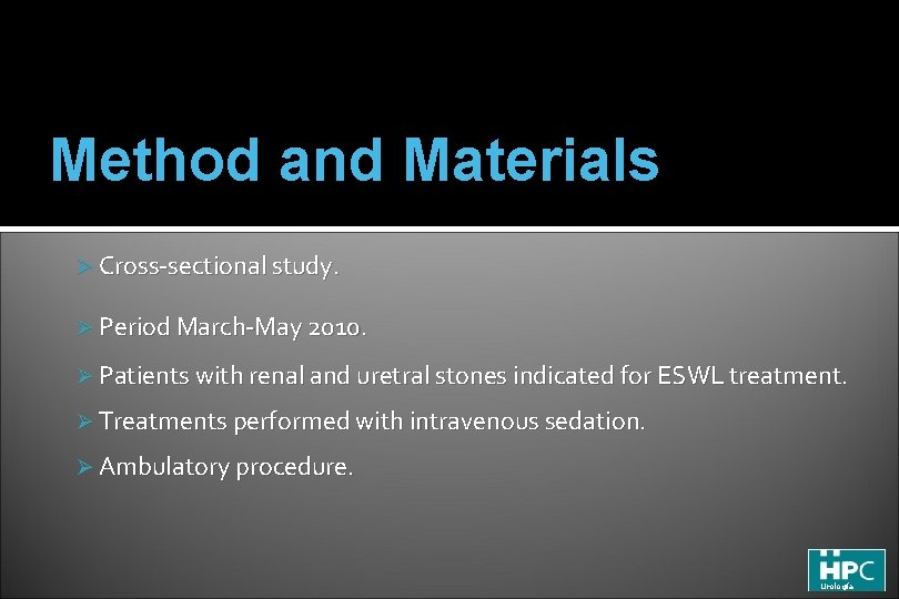 Method and Materials Ø Cross-sectional study. Ø Period March-May 2010. Ø Patients with renal