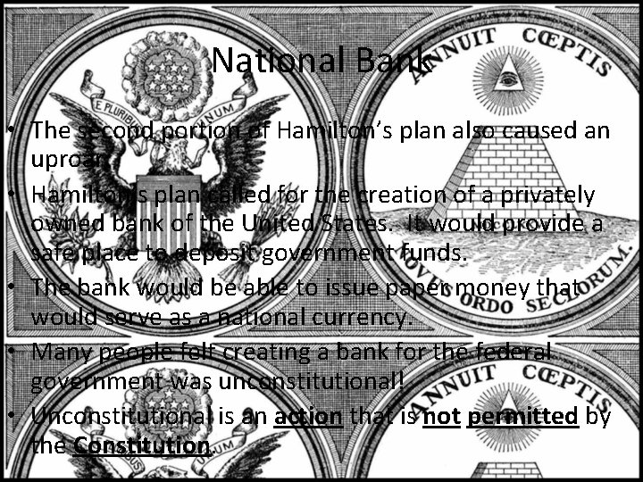 National Bank • The second portion of Hamilton's plan also caused an uproar. •