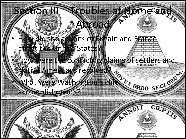 Section III – Troubles at Home and Abroad • How did the actions of