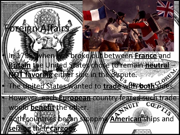 Foreign Affairs • In 1796, when war broke out between France and Britain the