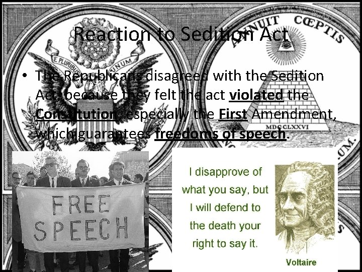 Reaction to Sedition Act • The Republicans disagreed with the Sedition Act, because they