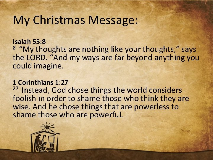 """My Christmas Message: Isaiah 55: 8 8 """"My thoughts are nothing like your thoughts,"""