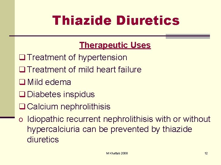 Thiazide Diuretics Therapeutic Uses q Treatment of hypertension q Treatment of mild heart failure