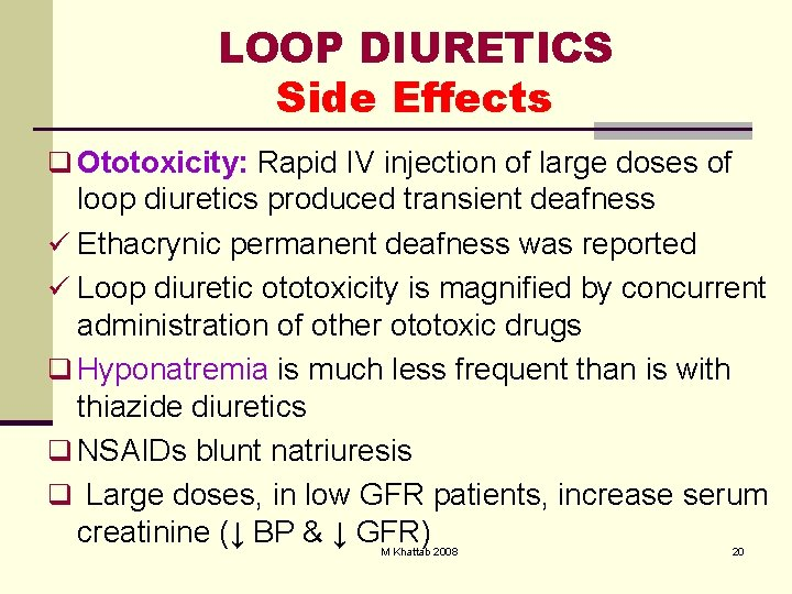 LOOP DIURETICS Side Effects q Ototoxicity: Rapid IV injection of large doses of loop
