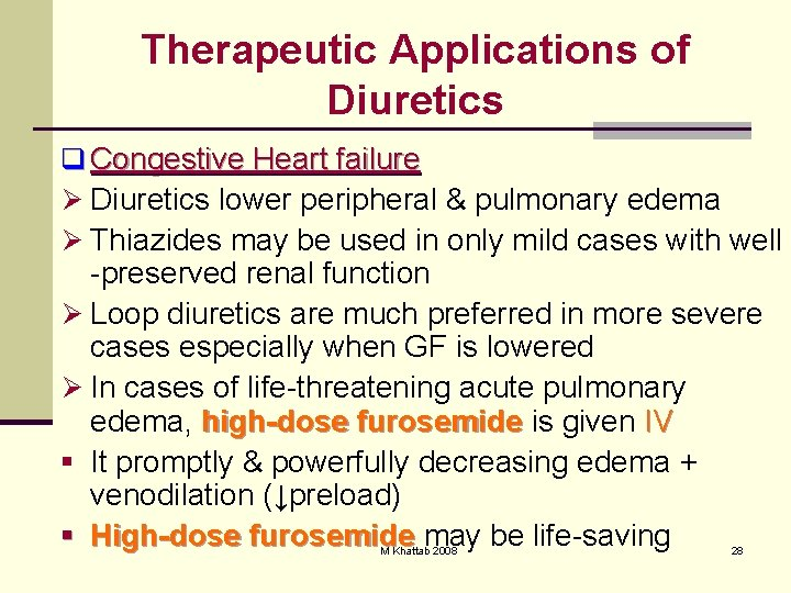 Therapeutic Applications of Diuretics q Congestive Heart failure Ø Diuretics lower peripheral & pulmonary
