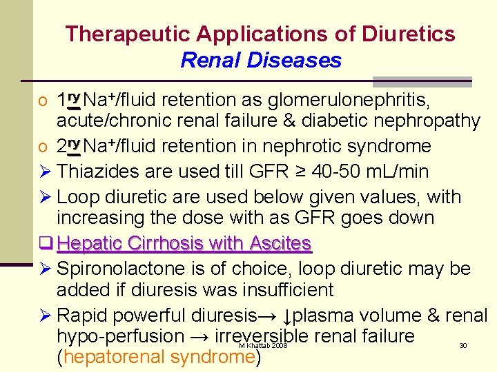 Therapeutic Applications of Diuretics Renal Diseases o 1 ry Na+/fluid retention as glomerulonephritis, acute/chronic