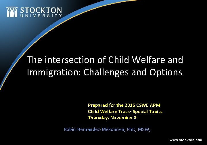 The intersection of Child Welfare and Immigration: Challenges and Options Prepared for the 2016
