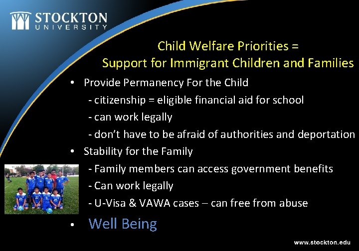 Child Welfare Priorities = Support for Immigrant Children and Families • Provide Permanency For
