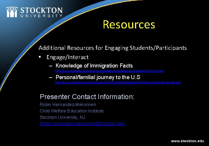 Resources Additional Resources for Engaging Students/Participants • Engage/Interact – Knowledge of Immigration Facts http: