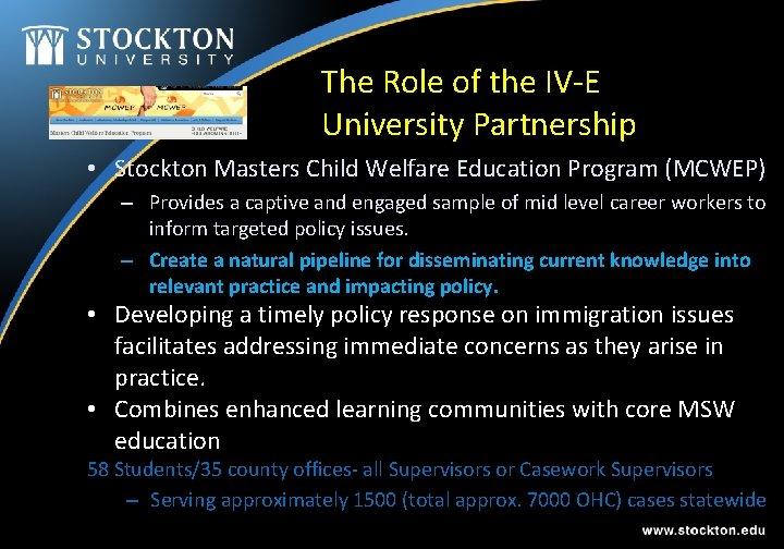 The Role of the IV-E University Partnership • Stockton Masters Child Welfare Education Program