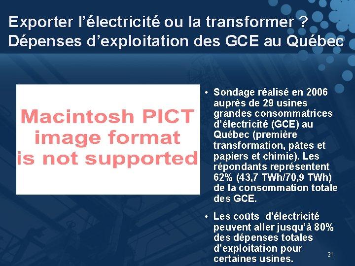 Exporter l'électricité ou la transformer ? Dépenses d'exploitation des GCE au Québec n=29 •