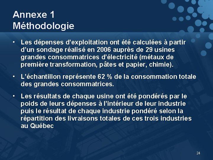 Annexe 1 Méthodologie • Les dépenses d'exploitation ont été calculées à partir d'un sondage