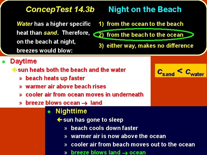 Concep. Test 14. 3 b Water has a higher specific 1) from the ocean