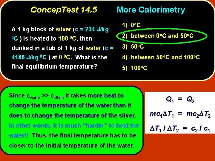 Concep. Test 14. 5 A 1 kg block of silver (c = 234 J/kg