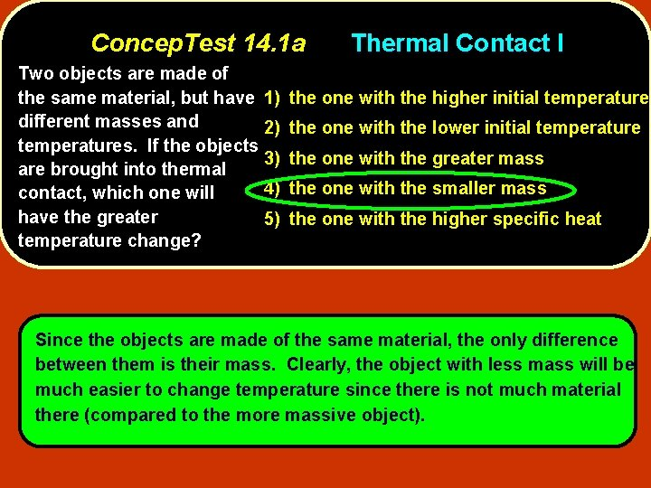 Concep. Test 14. 1 a Two objects are made of the same material, but