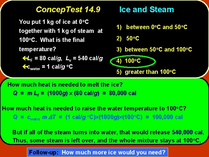Concep. Test 14. 9 You put 1 kg of ice at 0 o. C