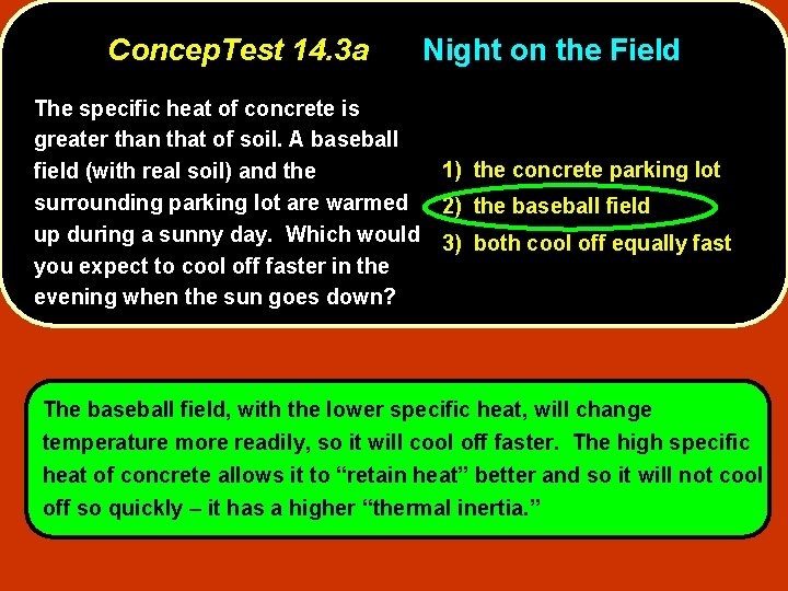 Concep. Test 14. 3 a Night on the Field The specific heat of concrete