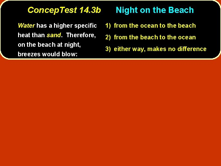 Concep. Test 14. 3 b Night on the Beach Water has a higher specific