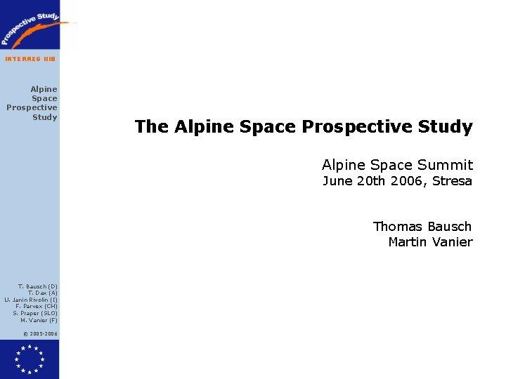 INTERREG IIIB Alpine Space Prospective Study The Alpine Space Prospective Study Alpine Space Summit