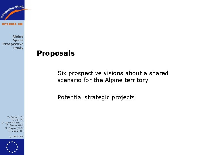 INTERREG IIIB Alpine Space Prospective Study Proposals Six prospective visions about a shared scenario