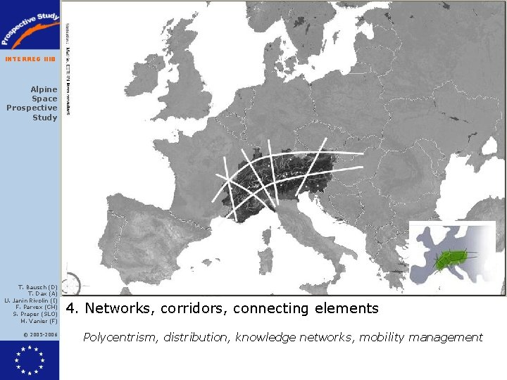 INTERREG IIIB Alpine Space Prospective Study T. Bausch (D) T. Dax (A) U. Janin
