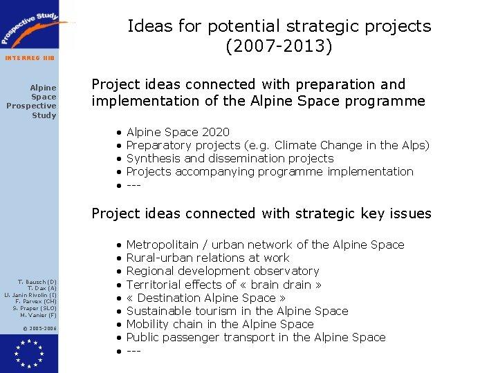 INTERREG IIIB Alpine Space Prospective Study Ideas for potential strategic projects (2007 -2013) Project