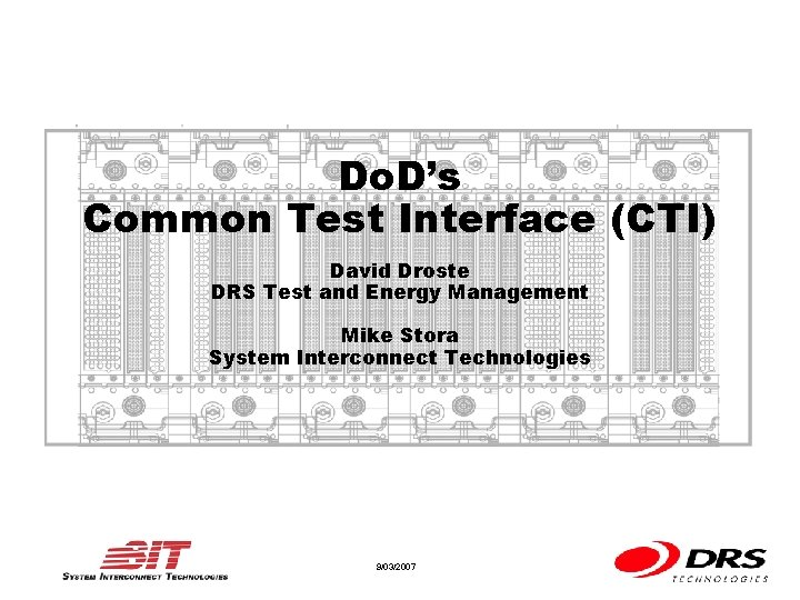 Do. D's Common Test Interface (CTI) David Droste DRS Test and Energy Management Mike