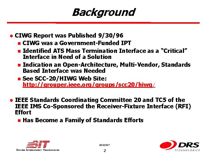 Background l CIWG Report was Published 9/30/96 n CIWG was a Government-Funded IPT n
