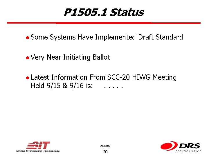 P 1505. 1 Status l Some l Very Systems Have Implemented Draft Standard Near