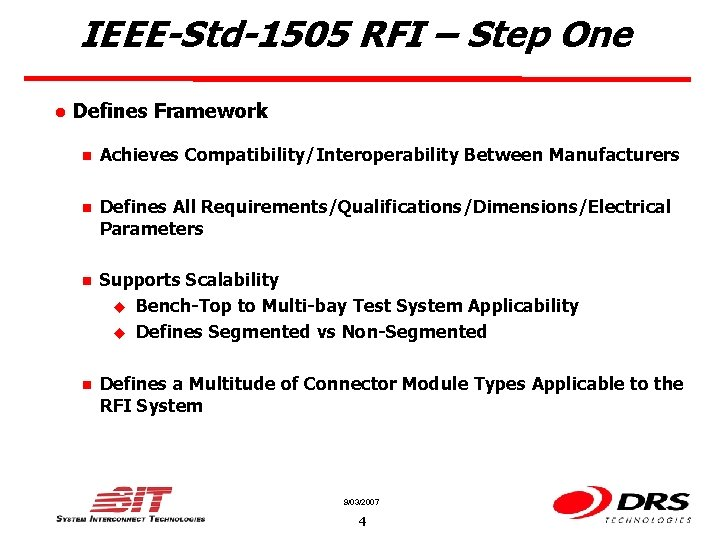 IEEE-Std-1505 RFI – Step One l Defines Framework n Achieves Compatibility/Interoperability Between Manufacturers n