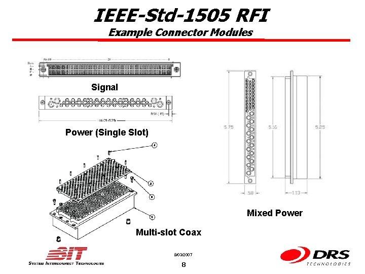IEEE-Std-1505 RFI Example Connector Modules Signal Power (Single Slot) Mixed Power Multi-slot Coax 9/03/2007