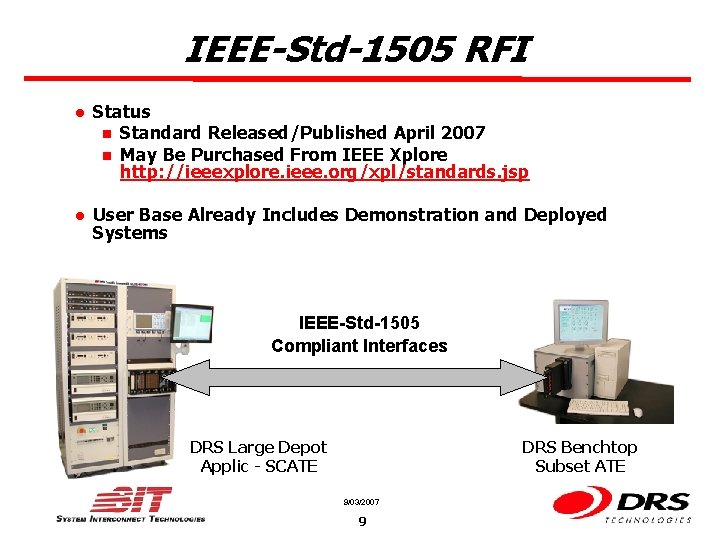 IEEE-Std-1505 RFI l Status n Standard Released/Published April 2007 n May Be Purchased From