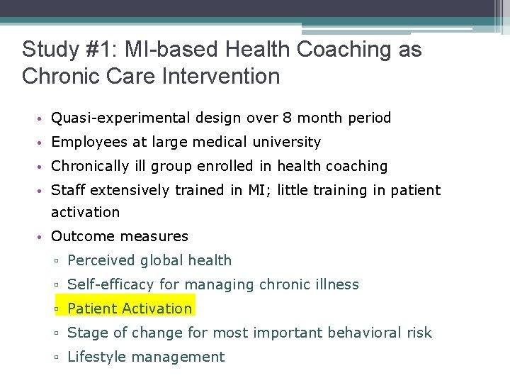 Study #1: MI-based Health Coaching as Chronic Care Intervention • Quasi-experimental design over 8