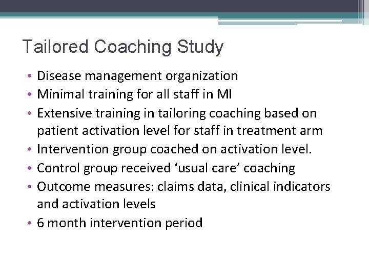 Tailored Coaching Study • Disease management organization • Minimal training for all staff in
