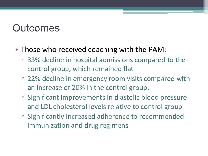 Outcomes • Those who received coaching with the PAM: ▫ 33% decline in hospital