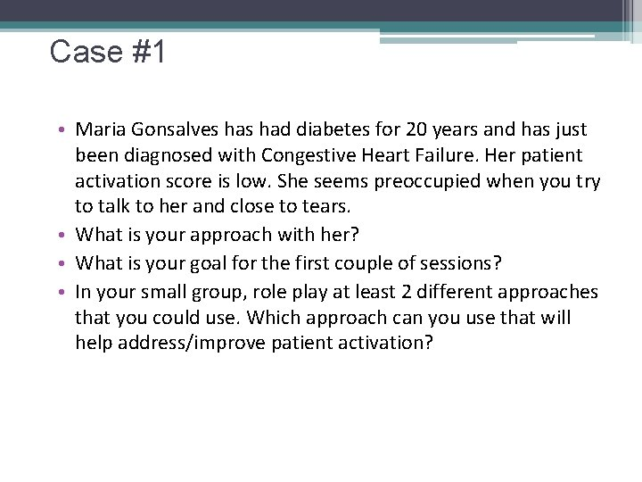 Case #1 • Maria Gonsalves had diabetes for 20 years and has just been