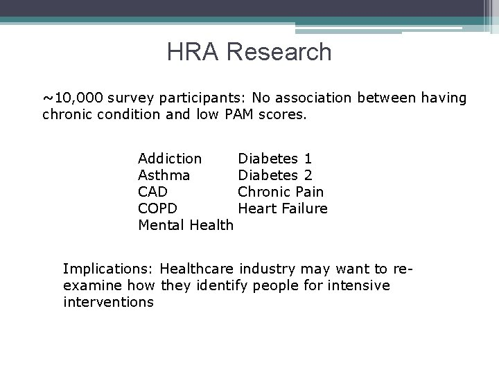 HRA Research ~10, 000 survey participants: No association between having chronic condition and low