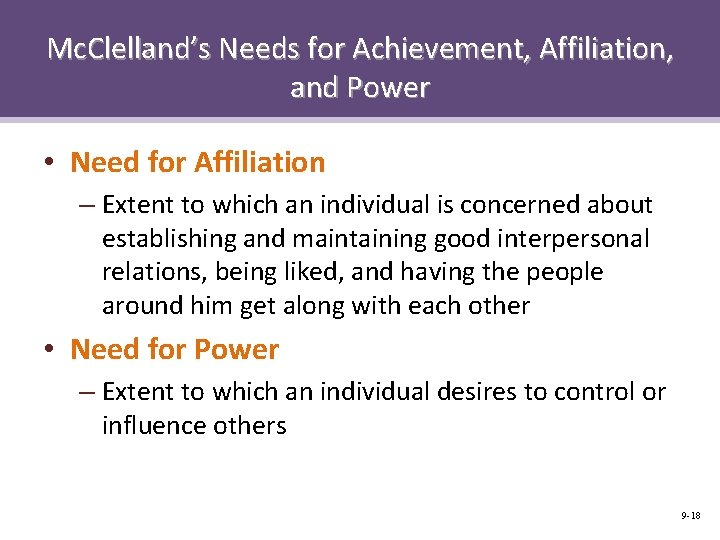 Mc. Clelland's Needs for Achievement, Affiliation, and Power • Need for Affiliation – Extent