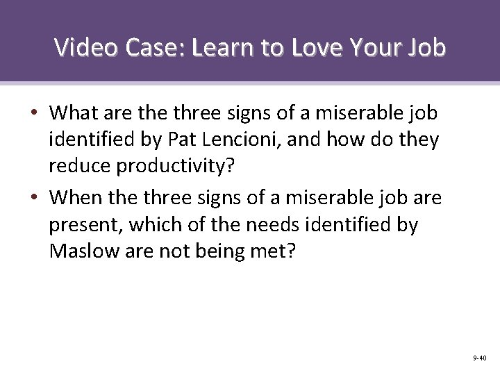 Video Case: Learn to Love Your Job • What are three signs of a