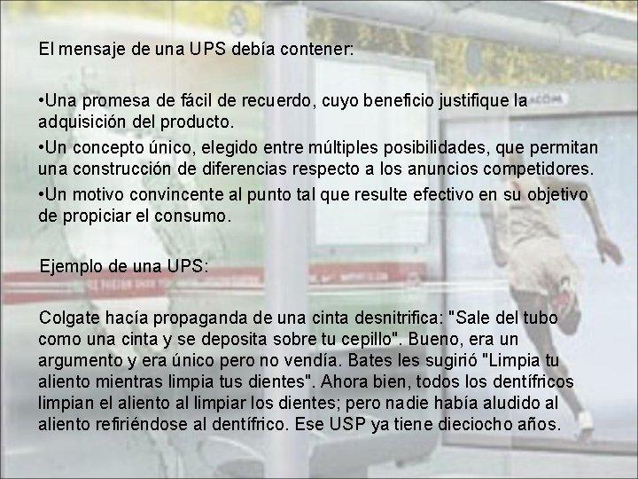 El mensaje de una UPS debía contener: • Una promesa de fácil de recuerdo,