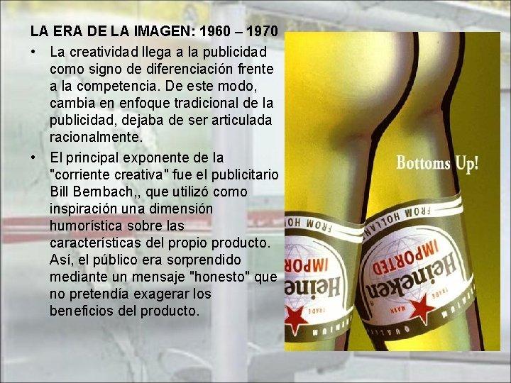 LA ERA DE LA IMAGEN: 1960 – 1970 • La creatividad llega a la