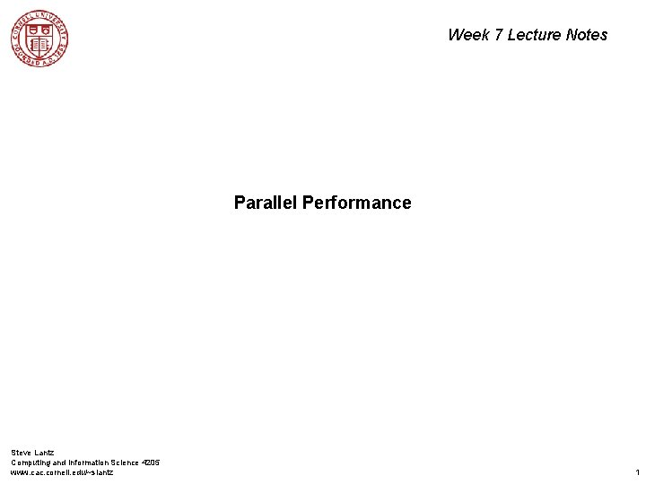 Week 7 Lecture Notes Parallel Performance Steve Lantz Computing and Information Science 4205 www.