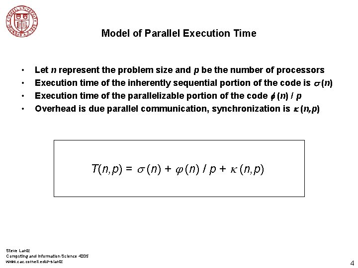 Model of Parallel Execution Time • • Let n represent the problem size and