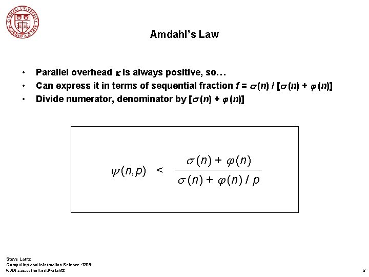 Amdahl's Law • • • Parallel overhead k is always positive, so… Can express