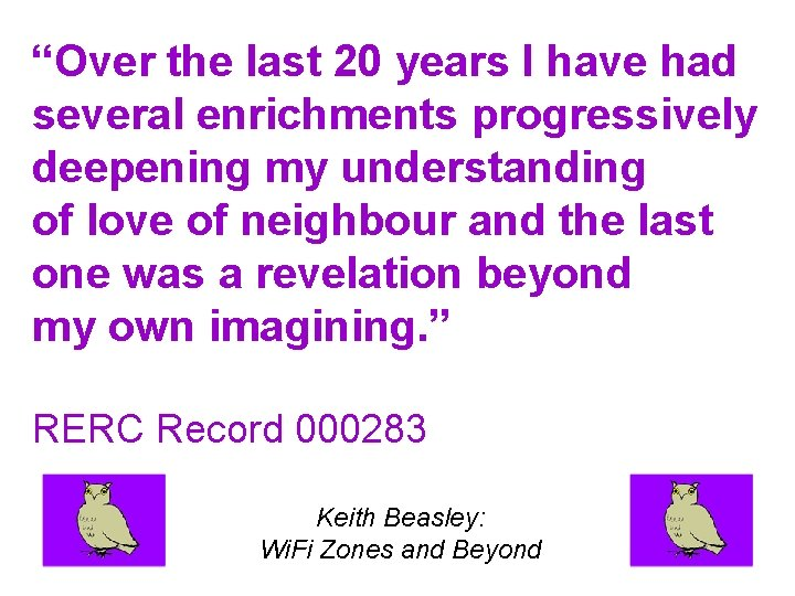 """""""Over the last 20 years I have had several enrichments progressively deepening my understanding"""